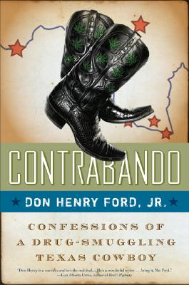 Contrabando: Confessions of a Drug-Smuggling Texas Cowboy, Don Henry Ford Jr.