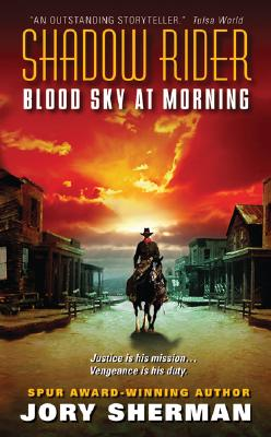 Shadow Rider: Blood Sky at Morning, JORY SHERMAN