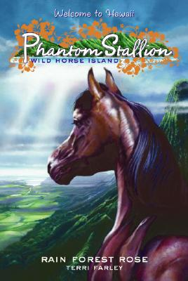 Image for Phantom Stallion: Wild Horse Island #3: Rain Forest Rose (No. 3)