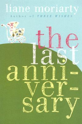 The Last Anniversary: A Novel, Moriarty, Liane