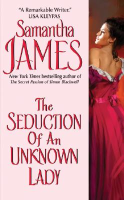 The Seduction of an Unknown Lady, Samantha James