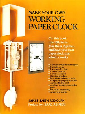Make Your Own Working Paper Clock, Rudolph, James