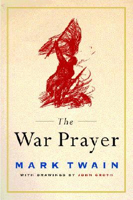 War Prayer, Twain, Mark ; Groth, John