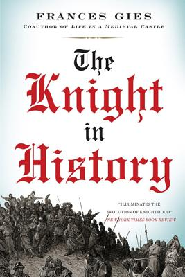 The Knight in History (Medieval Life), Gies, Frances