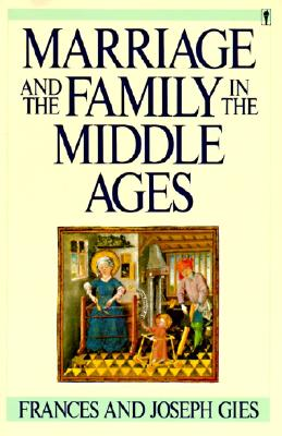 Image for Marriage and the Family in the Middle Ages