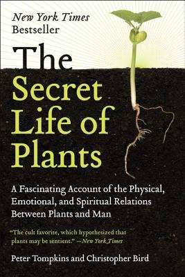 The Secret Life of Plants, Tompkins, Peter; Bird, Christopher