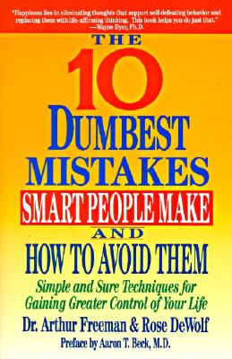 Image for 10 DUMBEST MISTAKES SMART PEOPLE MAK