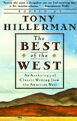 The Best of the West: Anthology of Classic Writing From the American West, An, Tony Hillerman