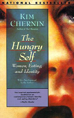 The Hungry Self: Women, Eating and Identity, Chernin, Kim