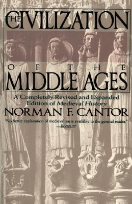 Image for The Civilization of the Middle Ages: A Completely Revised and Expanded Edition of Medieval History