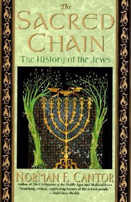 """The Sacred Chain: History of the Jews, The"", ""Cantor, Norman F."""