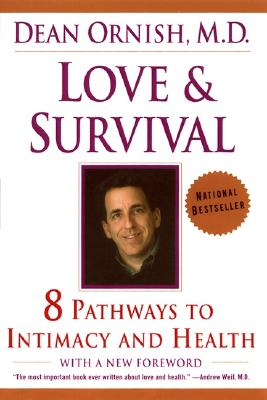 Love and Survival: 8 Pathways to Intimacy and Health, Dean Ornish