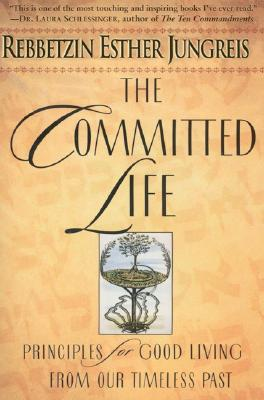 Image for Committed Life: Principles for Good Living from Our Timeless Past