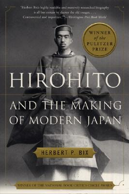 Hirohito and the Making of Modern Japan, Bix, Herbert P.
