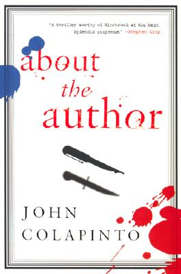 About the Author  A Novel, Colapinto, John