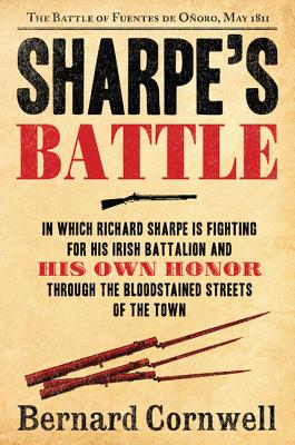"""Sharpe's Battle: Richard Sharpe and the Battle of Fuentes de Onoro, May 1811"", ""Cornwell, Bernard"""