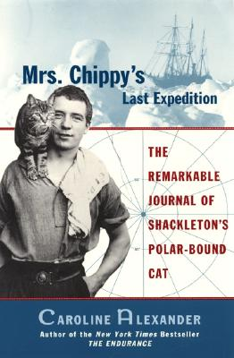 Image for Mrs. Chippy's Last Expedition: The Remarkable Journal of Shackleton's Polar-Bound Cat