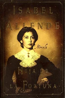 Hija De La Fortuna: Novela, Isabel Allende