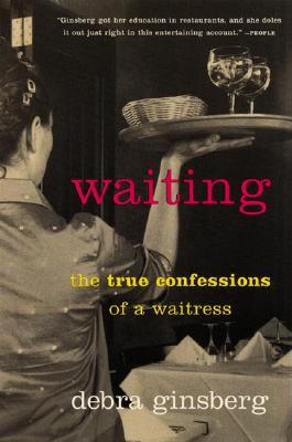 Image for Waiting: The True Confessions of a Waitress