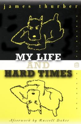 My Life and Hard Times (Perennial Classics), James Thurber