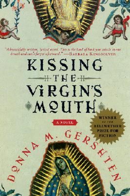 Kissing the Virgin's Mouth: A Novel, Gershten, Donna M.