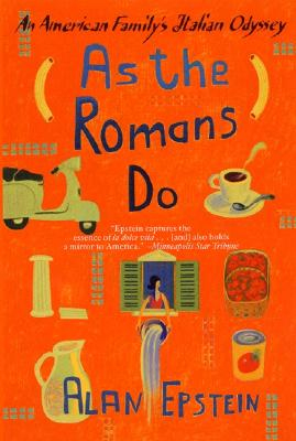Image for As the Romans Do : An American Familys Italian Odyssey