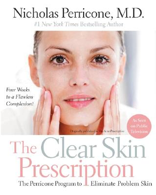 Image for The Clear Skin Prescription: The Perricone Program to Eliminate Problem Skin