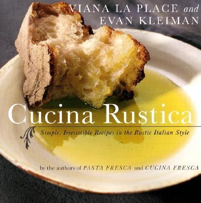 Cucina Rustica: Simple, Irresistible Recipes in the Rustic Italian Style, La Place, Viana; Kleiman, Evan