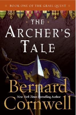 """The Archer's Tale (The Grail Quest, Book 1)"", ""Cornwell, Bernard"""