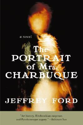 The Portrait of Mrs. Charbuque: A Novel, Ford, Jeffrey