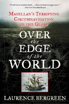 Image for Over the Edge of the World: Magellan's Terrifying Circumnavigation of the Globe