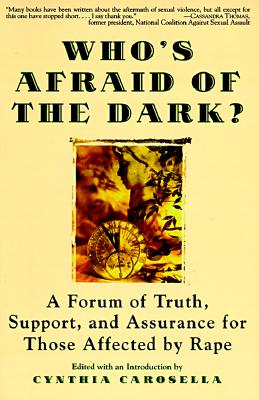 Image for Who's Afraid of the Dark?: A Forum of Truth, Support, and Assurance for Those Affected by Rape