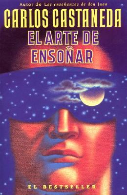El arte de enso�ar, Castaneda, Carlos