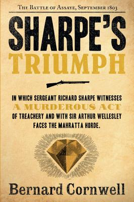 Sharpe's Triumph: Richard Sharpe and the Battle of Assaye, September 1803 (Richard Sharpe's Adventure Series #2), Bernard Cornwell