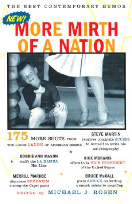 More Mirth of a Nation: The Best Contemporary Humor, Rosen, Michael J.