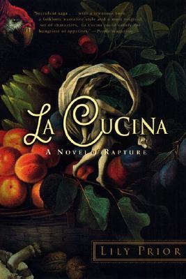 La Cucina: A Novel of Rapture, Lily Prior