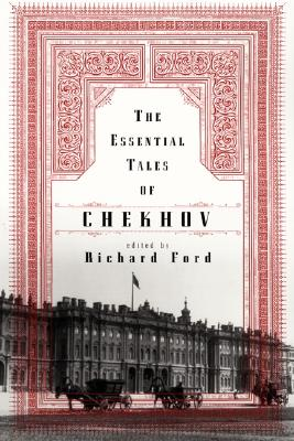 The Essential Tales of Chekhov, Anton Chekhov