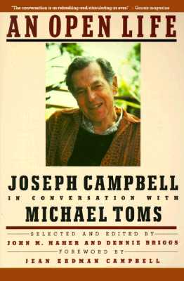 An Open Life: Joseph Campbell in conversation with Michael Toms, Toms, Michael