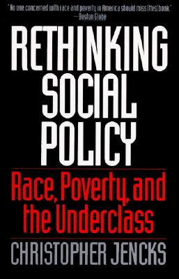 Image for Rethinking Social Policy: Race, Poverty, and the Underclass