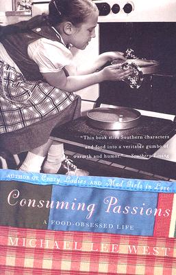 Image for CONSUMING PASSIONS A FOOD-OBSESSED LIFE