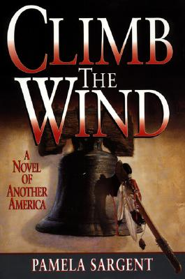 Image for Climb the Wind: A Novel of Another America