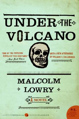 Under the Volcano: A Novel, Malcolm Lowry