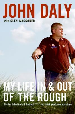 MY LIFE IN & OUT OF THE ROUGH, DALY, JOHN