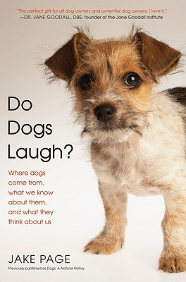 Image for Do Dogs Laugh?: Where Dogs Come From, What We Know About Them, and What They Think About Us