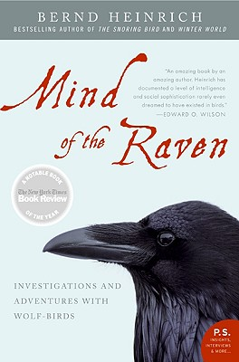 Mind of the Raven: Investigations and Adventures with Wolf-Birds, Bernd Heinrich