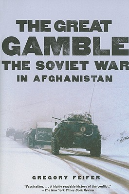 Image for The Great Gamble: The Soviet War in Afghanistan