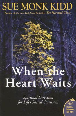 When the Heart Waits: Spiritual Direction for Life's Sacred Questions (Plus), Kidd, Sue Monk