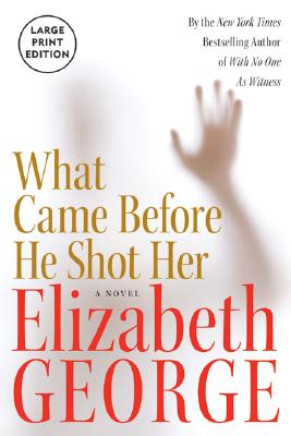 What Came Before He Shot Her LP, Elizabeth George