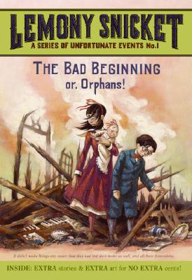 BAD BEGINNING (SERIES OF UNFORTUNATE EVENTS, NO 1), SNICKET, LEMONY