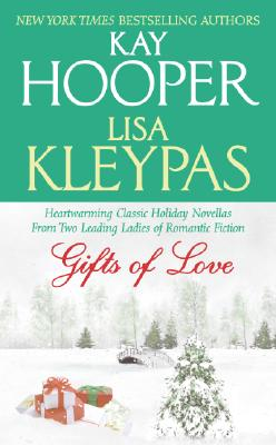 Gifts of Love, KAY HOOPER, LISA KLEYPAS
